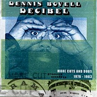 dennis-bovell_decibel_more-cuts-and-dubs-1976-1983